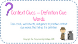 Context Clues- Definition Clue Words