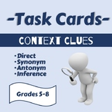 Context Clue Task Cards: Direct, Synonym, Antonym, Inferen