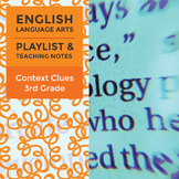 Context Clues - Third Grade - Playlist and Teaching Notes