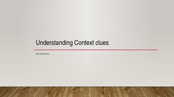 Context Clues: Using Pictures