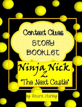 "Context Clues Worksheet Story Booklet Ninja Nick 2: ""The Next Castle"""