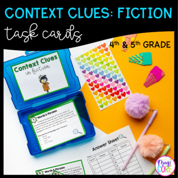 Context Clues in Fiction Task Cards - 4th & 5th Grade - RL.4.4 & RL.5.4