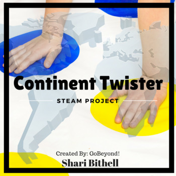 Continent Twister - A STEM / STEAM Twist on Mapping and Geography
