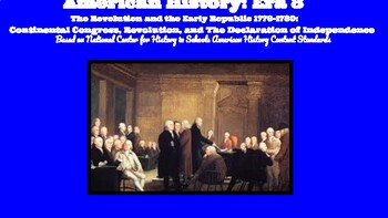 Continental Congress, Revolution, and The Declaration of Independence: ERA 3