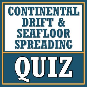 Continental Drift + Sea Floor Spreading QUIZ (plate tectonics)