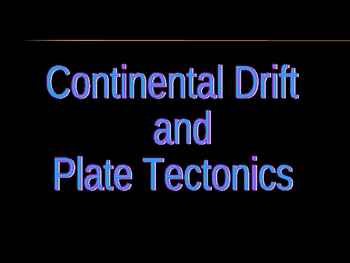 Continental Drift and Plate Tectonics (Earth Science & Geology)