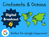Continents & Oceans - Digital Breakout! (Escape Room, Brain Break)
