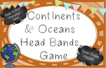 Continents & Oceans Head Bands Game FREEBIE!- Grades 2-4