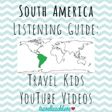 Continents: South America Listening Guide