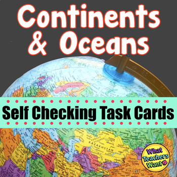 Continents and Oceans Self Checking Task Cards