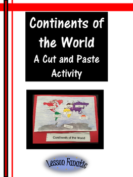Continents of the World: A Cut and Paste Activity