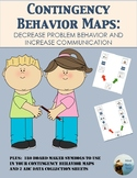Contingency Behavior Maps:  Decrease Problem Behavior and