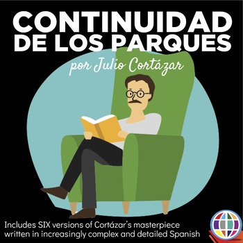 Continuidad de los parques by Julio Cortázar - Six leveled readings and more
