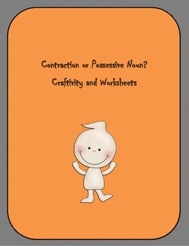 Contraction or Possessive Noun : Craftivity and Worksheets