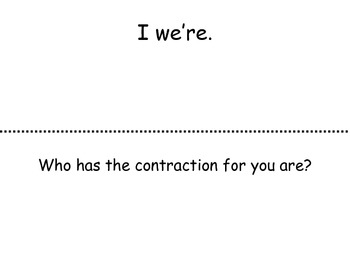 Contractions I Have... Who Has...?