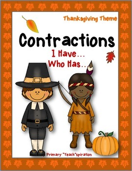 Contractions ~ I Have Who Has ~ Thanksgiving Theme