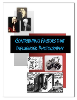 Contributing Factors that Influenced Photography:3 DAY UNIT POWERPOINT, HANDOUTS