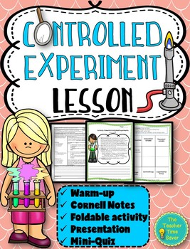 Controlled Experiment lesson (PowerPoint, notes, and activity)