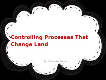 Controlling Processes That Change Land POWERPOINT -5th Science