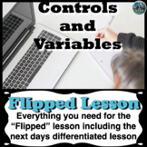 Controls and Variables flipped lesson (Includes the next d