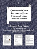 Controversial Issue Persuasive Essay Research Project - A Common Core Lesson