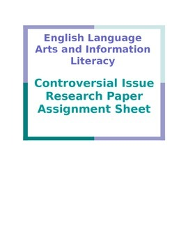 Controversial Issue Research Paper Assignment Sheet