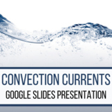 Convection Currents - Google Slides Presentation