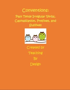 Conventions: Past Tense Irregular Verbs, Capitalization, Prefixes, and Suffixes