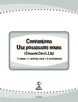 Conventions: Use Possessive Nouns (Common Core L.1.1b)