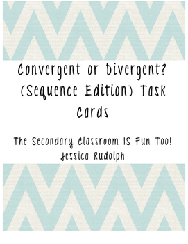 Convergent or Divergent? (Sequences) Task Cards