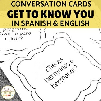 Get to Know You (Spanish & English) Conversation Cards by Srta Spanish