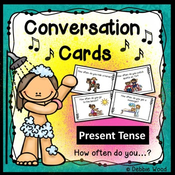 ESL Conversation Starters Present Tense and Adverbs of Frequency