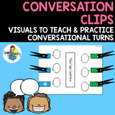 Conversation Clips: Visuals to Teach & Practice Conversational Turns