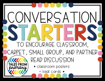 Conversation + Discussion Starters (Whole Group, Small Group, and Partner Read!)