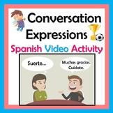 Conversation Expressions Spanish Video Activity plus Useful List - Conversación