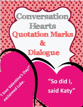 Valentine's Day ~ Conversation Hearts ~ Quotes/Quotation Marks in Dialogue