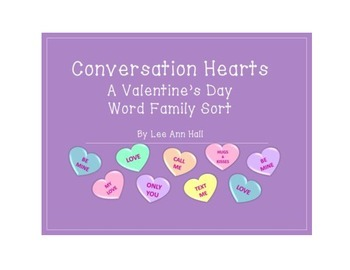 Conversation Hearts Short Vowel Word Family Sorts - A Valentine's Activity