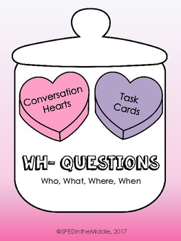 Conversation Hearts WH- Question Task Cards