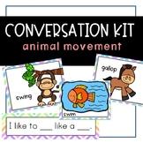 Conversation Kit: Animal Movements {ESL} (Kindergarten Won