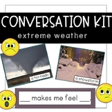 Conversation Kit: Extreme Weather {ESL} (Kindergarten Wonders Unit 6 Week 3)