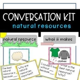 Conversation Kit: Natural Resources {ESL} (Kindergarten Wonders Unit 9 Week 3)