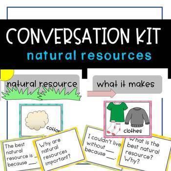 Conversation Kit: Natural Resources {ESL} (Kindergarten Wonders Unit 9 Week 3)