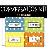 Conversation Kit: Seasons {ESL} (Kindergarten Wonders Unit 6 Week 1)