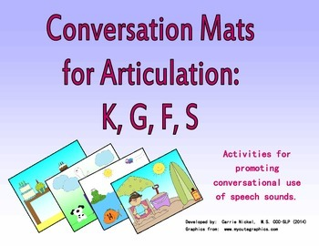 Articulation Practice in Conversation:  K, G, F, S