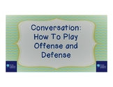 Conversation: Playing Offense and Defense
