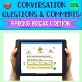 Conversation Questions & Comments: Spring Break Edition Boom Cards