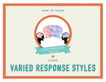 Conversation Skills: Varied Response Styles