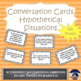 Conversation Starter Task Cards - Hypothetical Situations