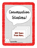 Conversation Starters: 100 Years From Now