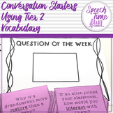 Conversation Starters Using Tier 2 Vocabulary Words